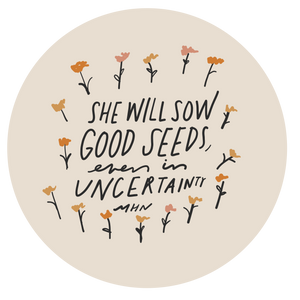 """Sow Good Seeds"" - Vinyl Sticker - Garden24"