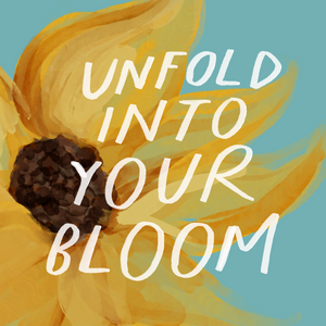 """Unfold Into Your Bloom"" - Vinyl Sticker"