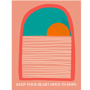 """Keep your heart open to hope"" - Vinyl Sticker"