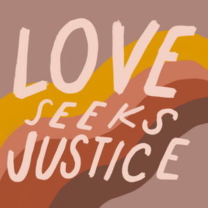 """Love Seeks Justice"" - Vinyl Sticker"