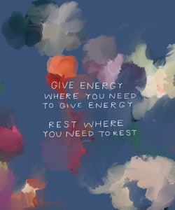 """Give Energy And Rest"" - 8"" x 10"" Print"