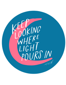 """Keep Looking Where the Light Pours In"" - Vinyl Sticker - Garden24"