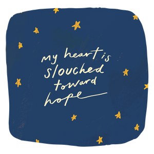 """My Heart Is Slouched Towards Hope""- Vinyl Sticker"