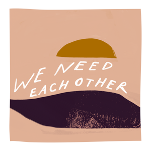 """We Need Each Other""- Vinyl Sticker"