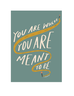 """You are where you are meant to be."" - Vinyl Sticker - Garden24"