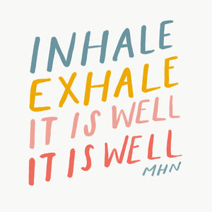 """Inhale, Exhale, It is well, It is well."" - Vinyl Sticker - Garden24"