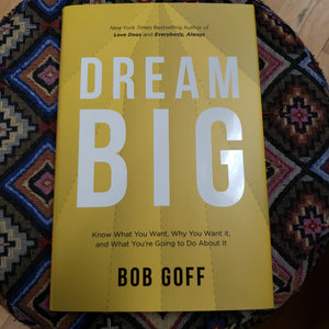 Dream Big by Bob Goff - Tree Of Life Shoppe