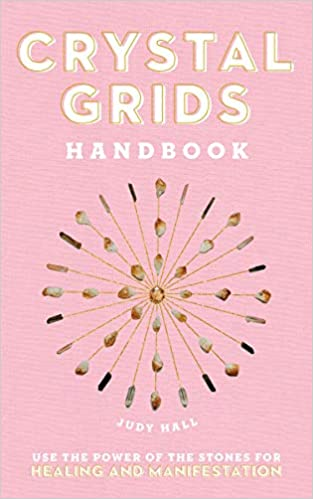 Crystal Grids Handbook: Use the Power of the Stone for Healing and Manifestation by Judy Hall - Tree Of Life Shoppe