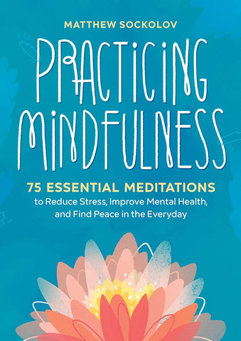 Practicing Mindfulness: 75 Essential Meditations - Tree Of Life Shoppe