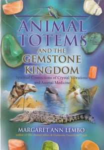 Animal Totems & the Gemstone Kingdom by Margaret Ann Lembo - Tree Of Life Shoppe