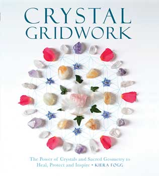 Crystal Gridwork: The Power of Crystals and Sacred Geometry to Heal, Protect and Inspire - Tree Of Life Shoppe