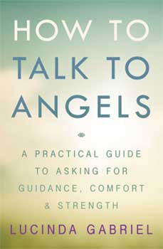 How to Talk to Angels by Lucinda Gabriel - Tree Of Life Shoppe
