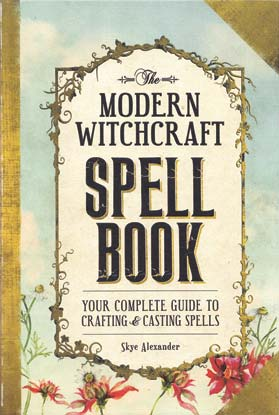 Modern Witchcraft Spell Book by Skye Alexander - Tree Of Life Shoppe
