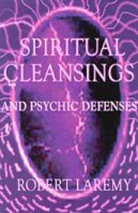 Spiritual Cleansings and Psychic Defenses by Robert Laremy - Tree Of Life Shoppe