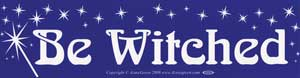 Be Witched, bumper sticker