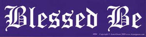 Blessed Be, bumper sticker - Tree Of Life Shoppe