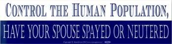 Control The Human Population, bumper sticker