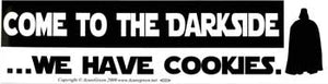 Come to the Darkside We Have Cookies,  bumper sticker - Tree Of Life Shoppe