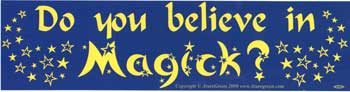 Do You Believe In Magick,  bumper sticker - Tree Of Life Shoppe