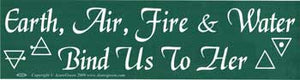 Earth, Air, Fire & Water Bind Us To Her, bumper sticker - Tree Of Life Shoppe