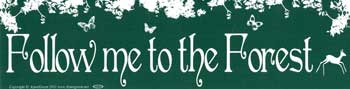 Follow Me To The Forest, bumper sticker - Tree Of Life Shoppe