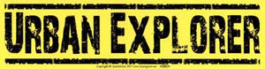Urban Explorer, bumper sticker