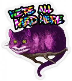 We're All Mad Here Sticker - Tree Of Life Shoppe