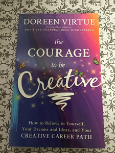 The Courage to be Creative - Doreen Virtue ( Used - Very Good Condition)