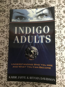 Indigo Adults: Understanding Who You Are and What You Can Become - Kabir Jaffe & Ritama Davidson (Used Very Good Condition)