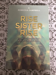 Rise Sister Rise: A Guide to Unleashing the Wise, Wild Woman Within - Rebecca Campbell ( Used - Very Good Condition )