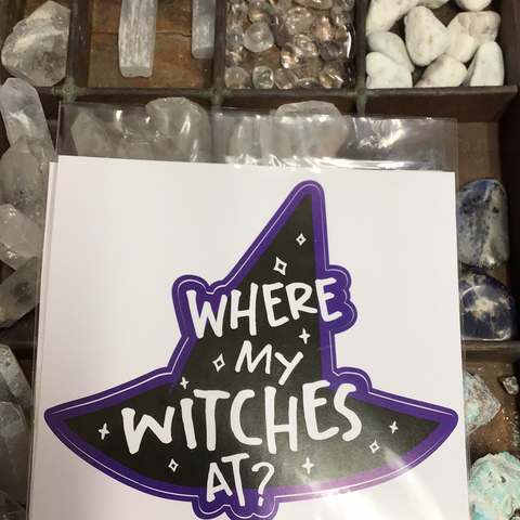 Where My Witches At? Sticker - Tree Of Life Shoppe