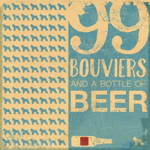99 Bouviers and a bottle of Beer