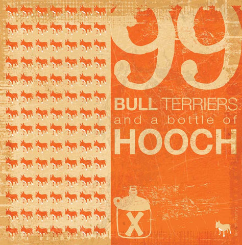 99 Bull Terriers and a bottle of Hooch