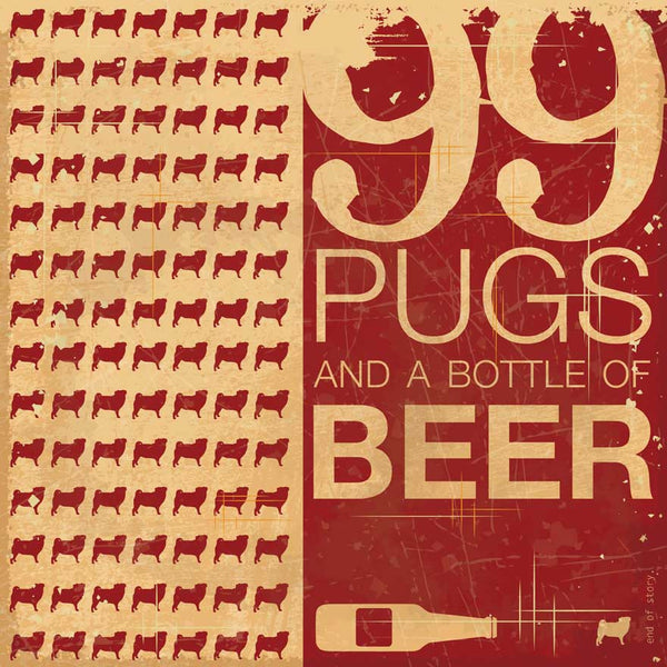 99 Pugs and a bottle of Beer