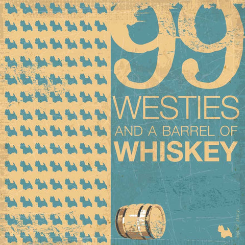 99 Westies and a bottle of Whiskey