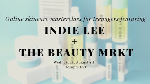Indie Lee teen skincare class virtual event