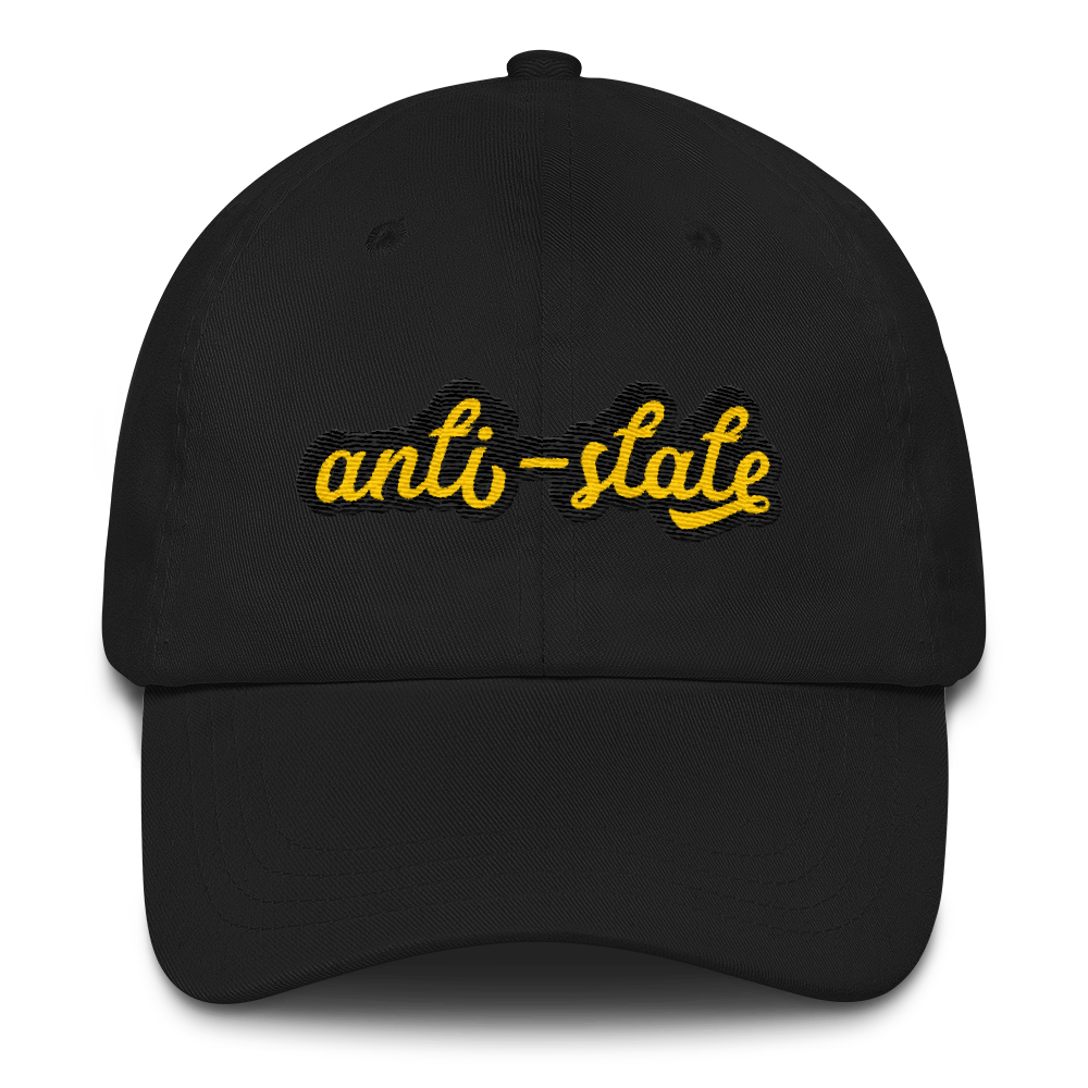 Anti-State Dad hat - Human Action llc