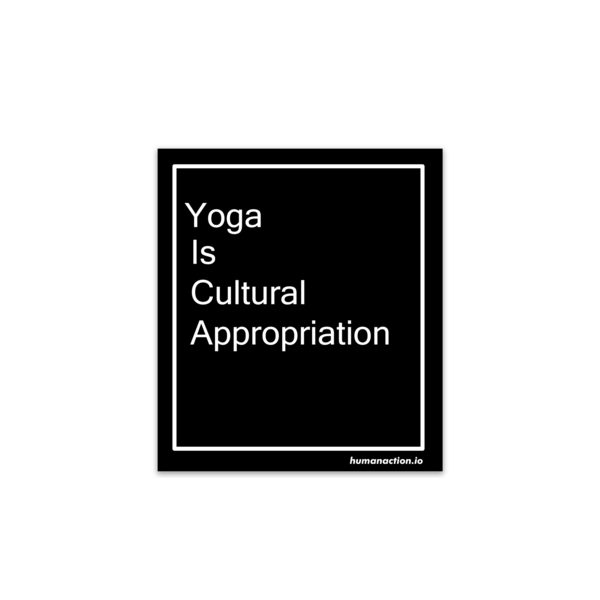 Yoga Is cultural appropriation (2ea) - Human Action llc