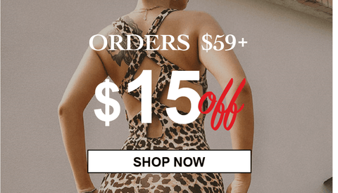 Get $15 OFF Orders $59+ for New Arrivals
