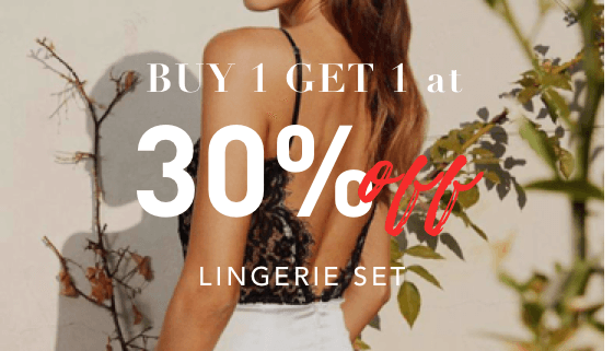 Buy 1 Get 1 at 30% OFF for Lingeries Sets