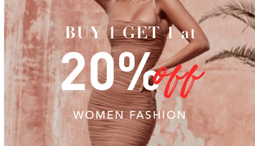 Buy 1 Get 1 at 20% OFF for Women Fashion