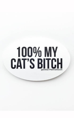 100% My Cat B!tch sticker