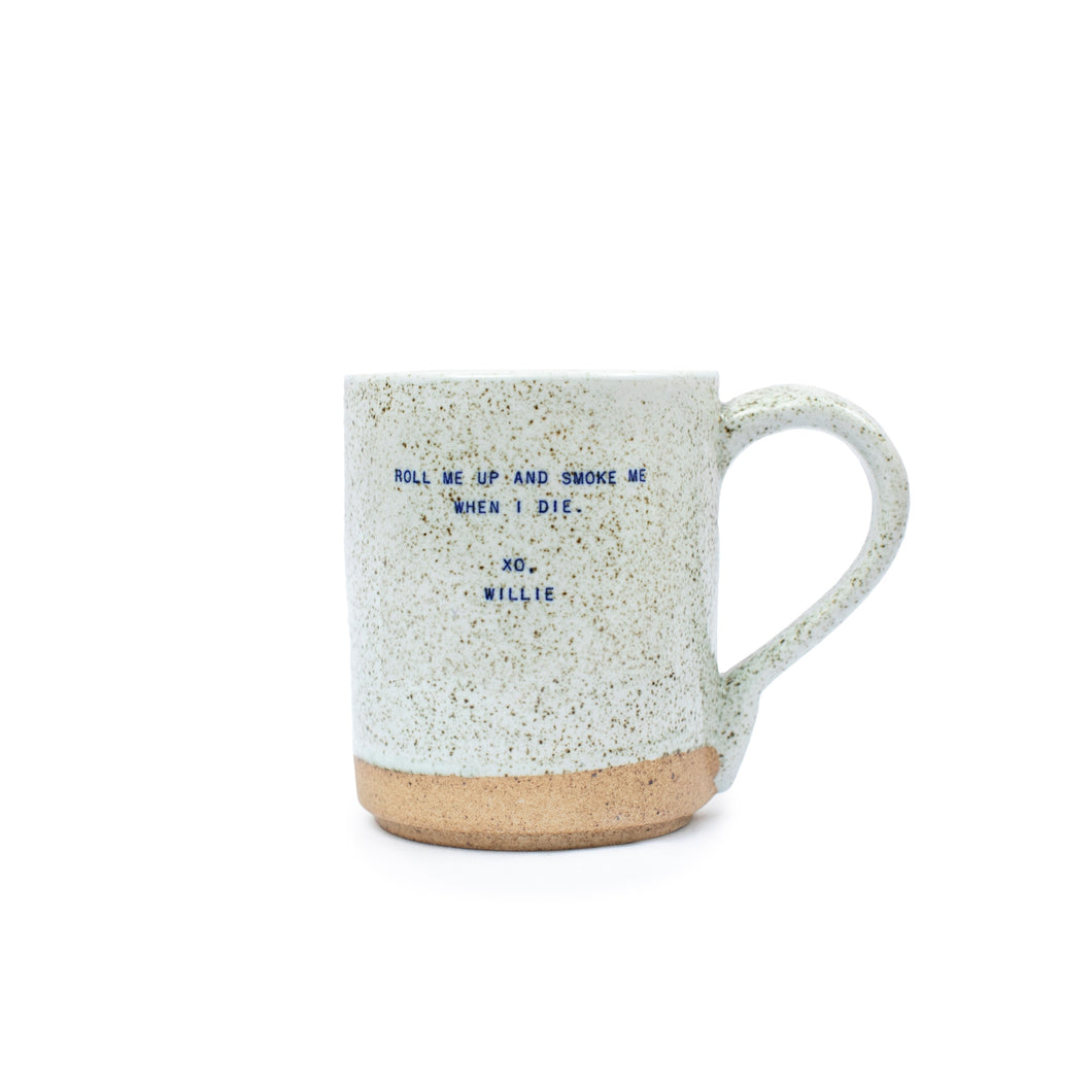 Smoke Me When I Die Mug