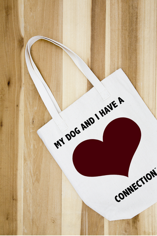 MY DOG AND I HAVE A HEART CONNECTION TOTE