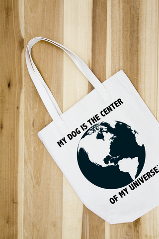 MY DOG IS THE CENTER OF MY UNIVERSE TOTE