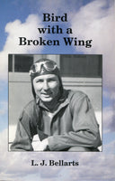 Bird with a Broken Wing - Story of Pilot in WWII, Korea and Vietnam