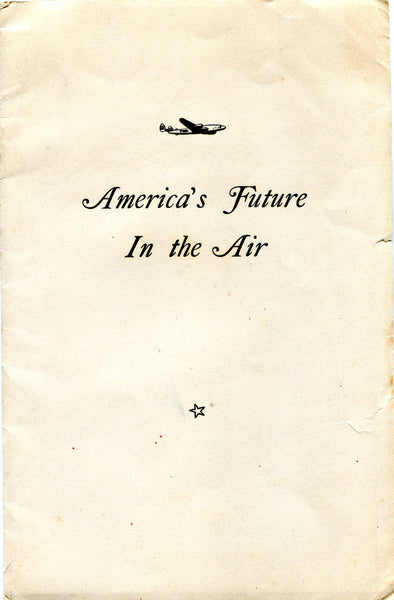 America's Future in the Air - Jack Frye Address 1944