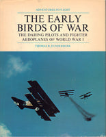 The Early Birds of War - The Daring Pilots and Fighter Aeroplanes of World War I