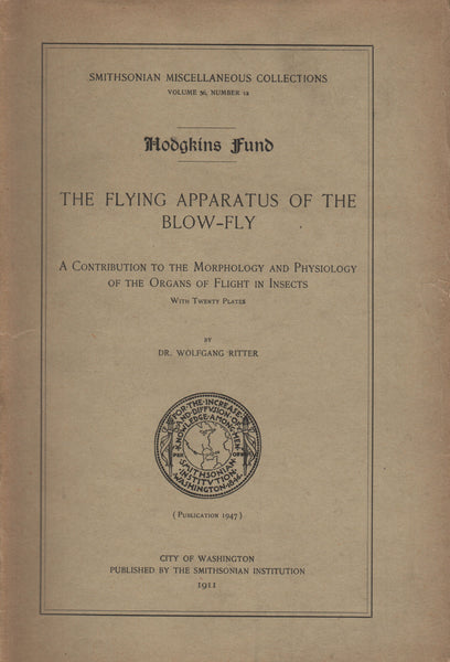 Ritter, Dr. Wolfgang. The Flying Apparatus of the Blow-Fly - 1911