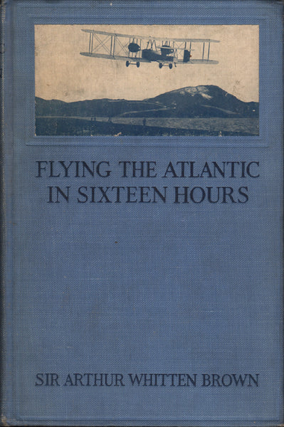 Brown - Flying the Atlantic in Sixteen Hours - 1920